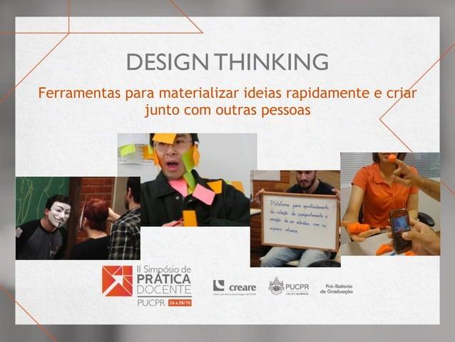 design thinking Ferramentas para materializar ideias rapidamente e criar junto com outras pessoas