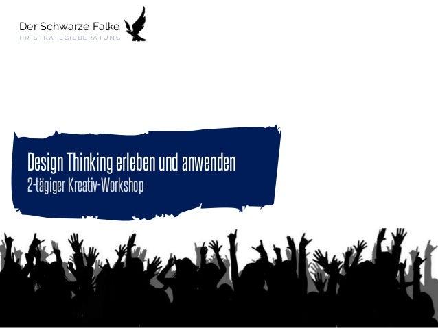 DesignThinkingerlebenundanwenden 2-tägigerKreativ-Workshop Der Schwarze Falke H R S T R A T E G I E B E R A T U N G