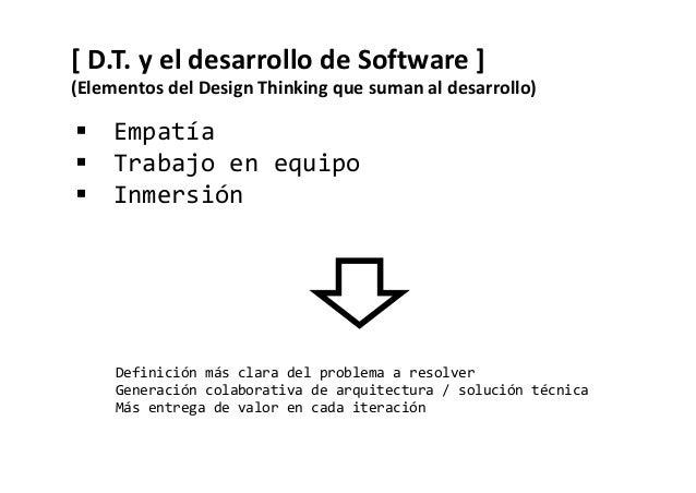 [ D.T. y el desarrollo de Software ] (Puntos a tener en cuenta y resolver) Integrar al usuario final en todo el ciclo. Per...