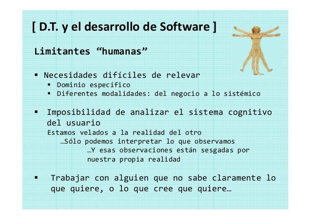 [ D.T. y el desarrollo de Software ] Problemas perversos (Wicked problems) La solución depende de como se enmarca el probl...