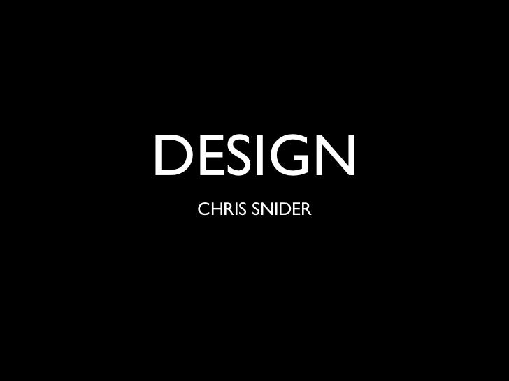 DESIGN  CHRIS SNIDER
