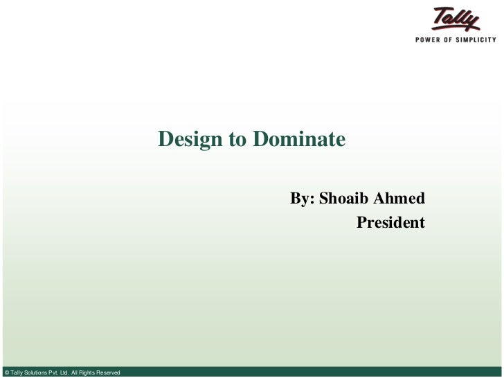 Design to Dominate                                                              By: Shoaib Ahmed                          ...