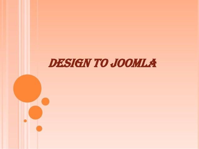 DESIGN TO JOOMLA