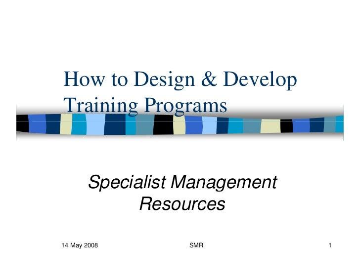 How to Design & Develop            g         pTraining Programs       Specialist Management        p             g        ...