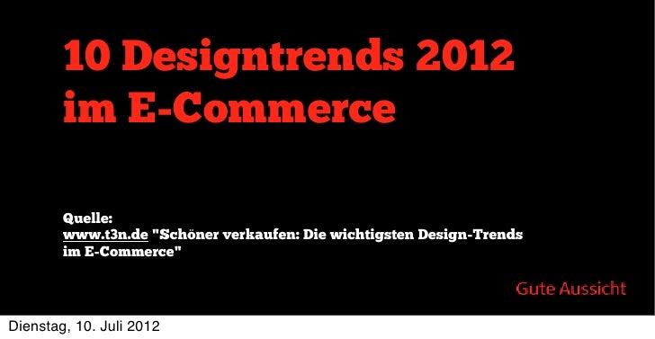 """10 Designtrends 2012        im E-Commerce        Quelle:        www.t3n.de """"Schöner verkaufen: Die wichtigsten Design-Tren..."""