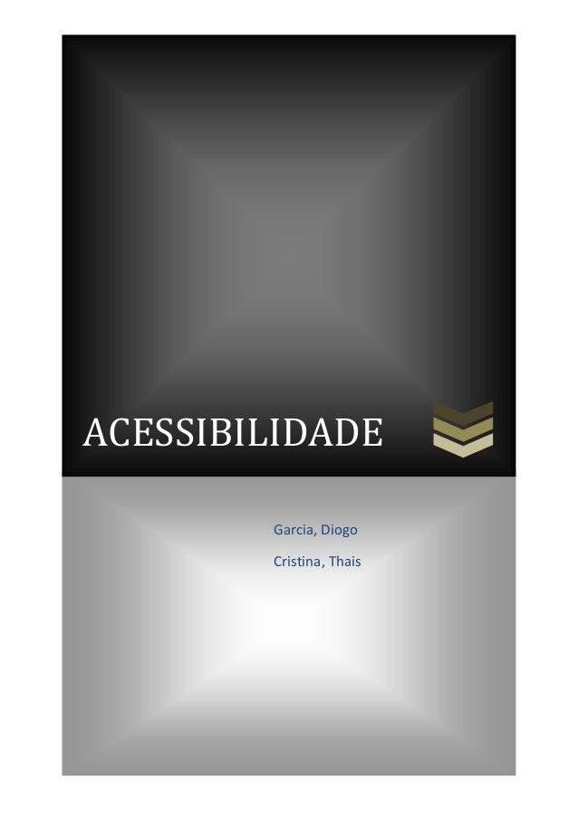 ACESSIBILIDADE Garcia, Diogo Cristina, Thais