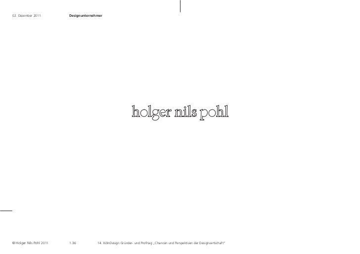 02. Dezember 2011        Designunternehmer© Holger Nils Pohl 2011   1 .36          14. KölnDesign Gründer- und Profitag ...