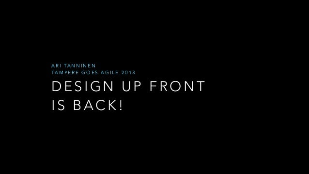 A R I TA N N I N E N TA M P E R E G O E S A G I L E 2 0 1 3  DESIGN UP FRONT IS BACK!