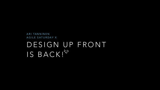 A R I TA N N I N E N AGILE SATURDAY X  DESIGN UP FRONT v2 IS BACK!