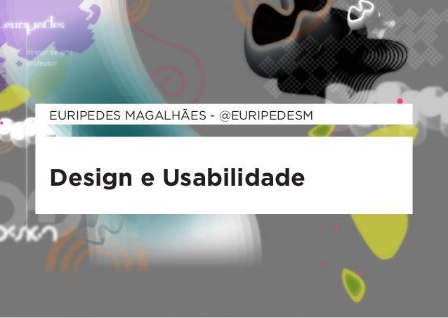 EURIPEDES MAGALHÃES - @EURIPEDESMDesign e Usabilidade