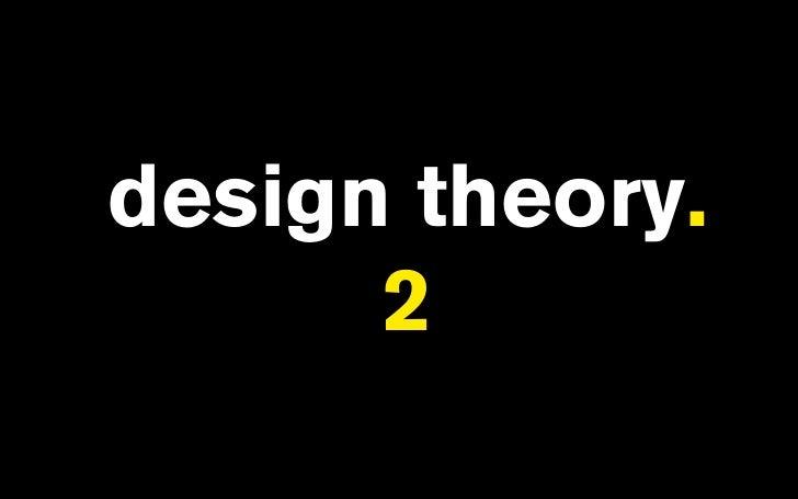 design theory.       2