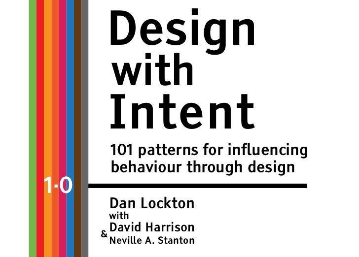 Design          with          Intent          101 patterns for influencing          behaviour through design1.0          D...