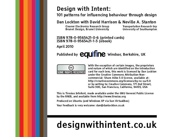 Design with Intent:101 patterns for influencing behaviour through designDan Lockton with David Harrison & Neville A. Stant...