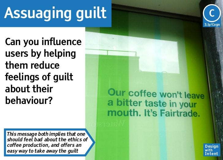 Assuaging guilt                         C                                      3.ly/CognCan you influenceusers by helpingt...