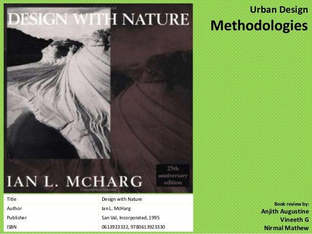 Urban Design                                          MethodologiesTitle       Design with Nature                         ...