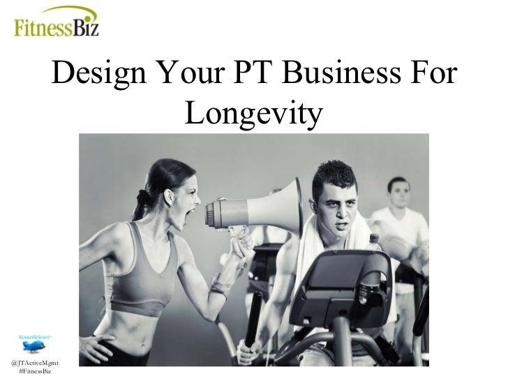 Design Your PT Business For Longevity