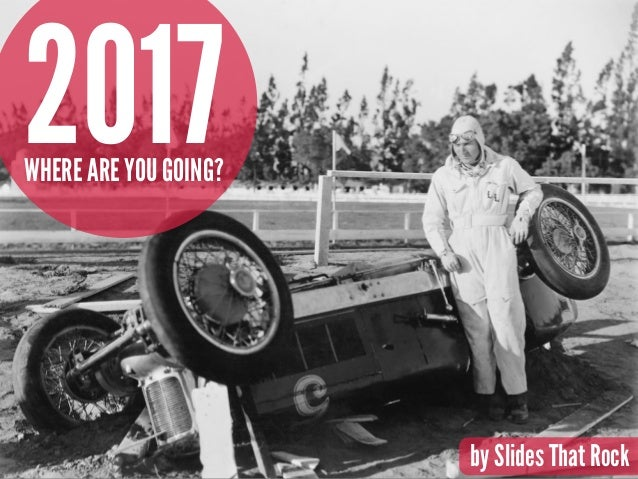 2017WHERE ARE YOU GOING? by Slides That Rock