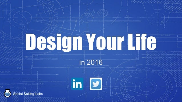 Social Selling Labs Design Your Life in 2016