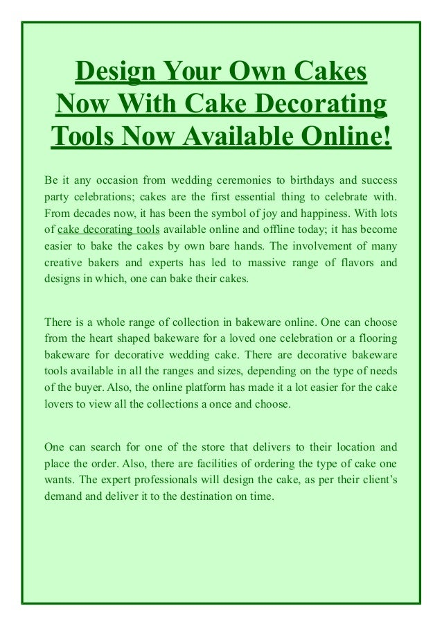 Design your own cakes now with cake decorating tools now ...