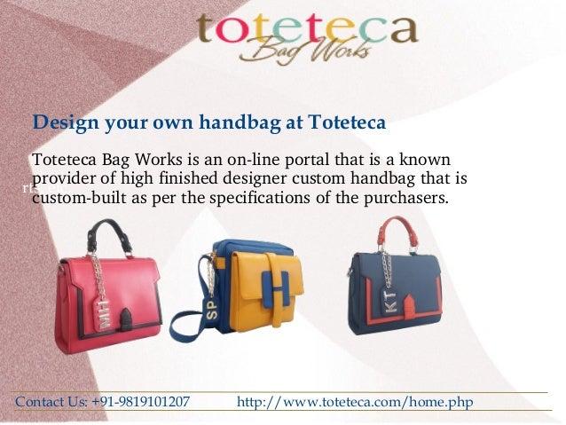 2ef052d8b10 Design Your Own Handbag at Toteteca