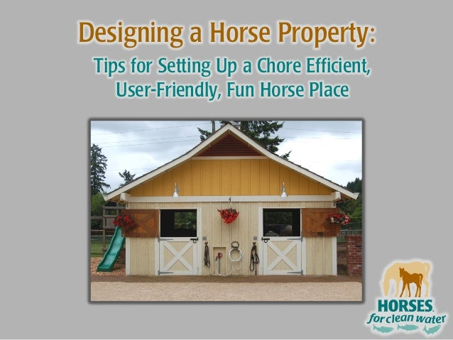 Design your own horse property 2015 horses for clean water for Design your own property