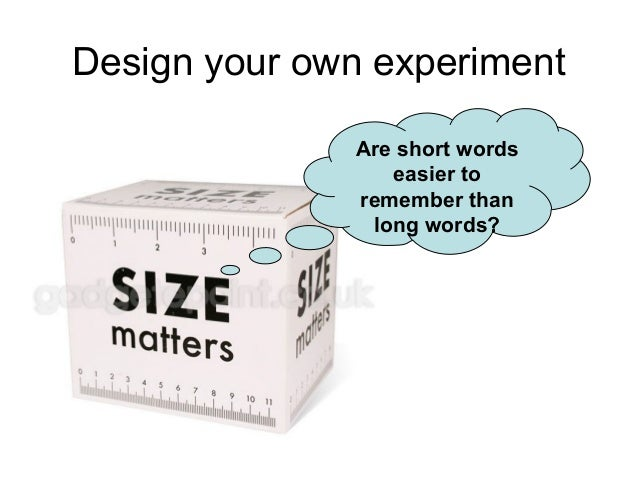 design your own experiment Major problem: a truly well designed experiment takes time it takes time for the teacher to teach the student how to design the experiment, it takes a lot of time for the student to actually design the experiment, and then it takes more time for the student to carry out the experiment i think this is an important skill and well worth the effort.