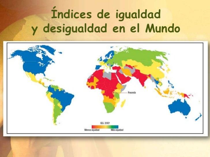 Índices de igualdady desigualdad en el Mundo