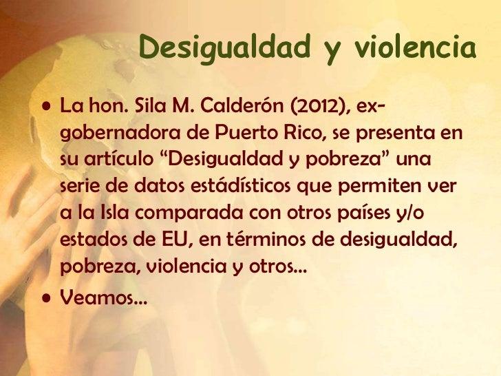 """Desigualdad y violencia• La hon. Sila M. Calderón (2012), ex-  gobernadora de Puerto Rico, se presenta en  su artículo """"De..."""
