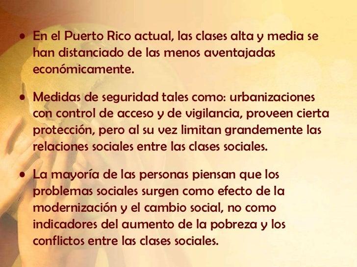 • En el Puerto Rico actual, las clases alta y media se  han distanciado de las menos aventajadas  económicamente.• Medidas...