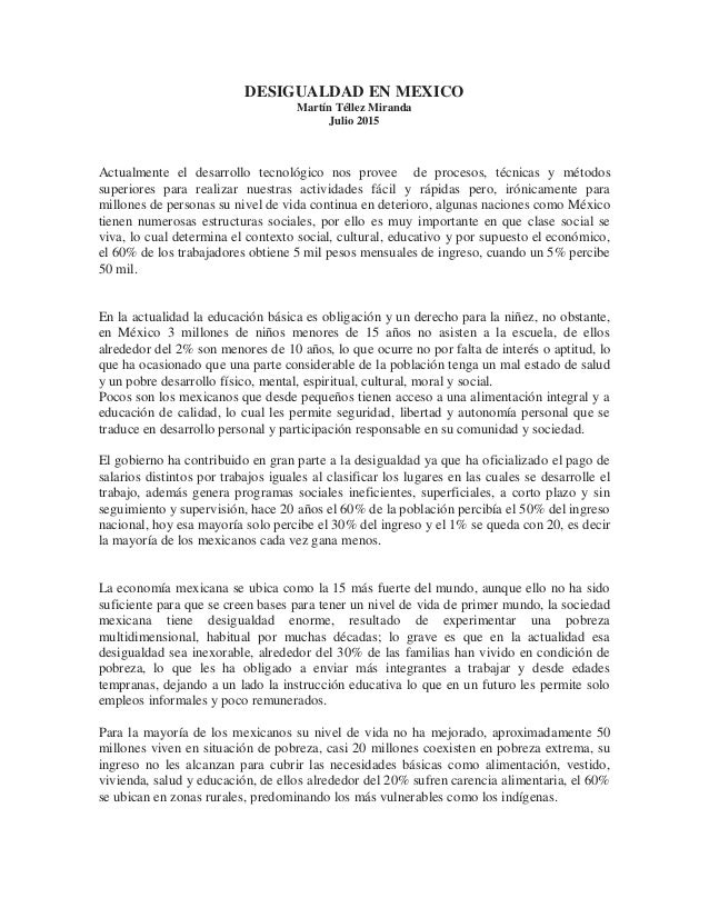 DESIGUALDAD EN MEXICO Martín Téllez Miranda Julio 2015 Actualmente el desarrollo tecnológico nos provee de procesos, técni...