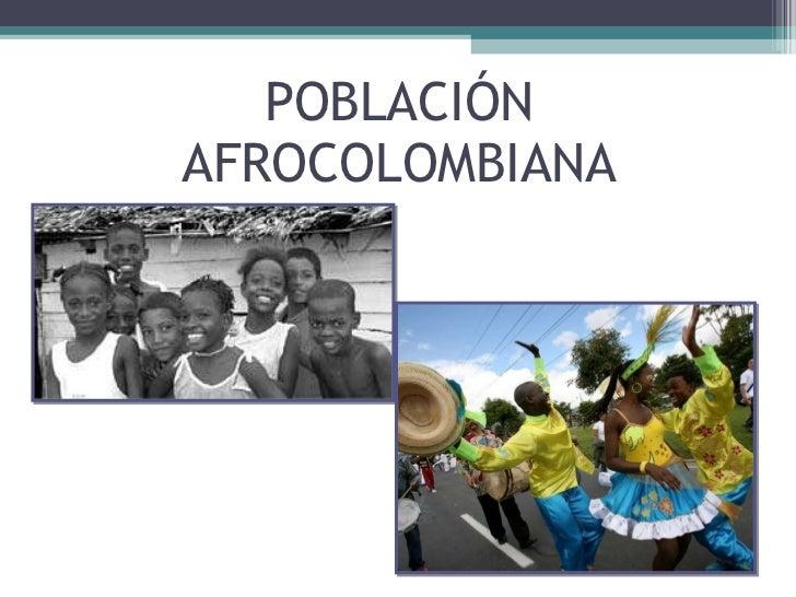 POBLACIÓN AFROCOLOMBIANA