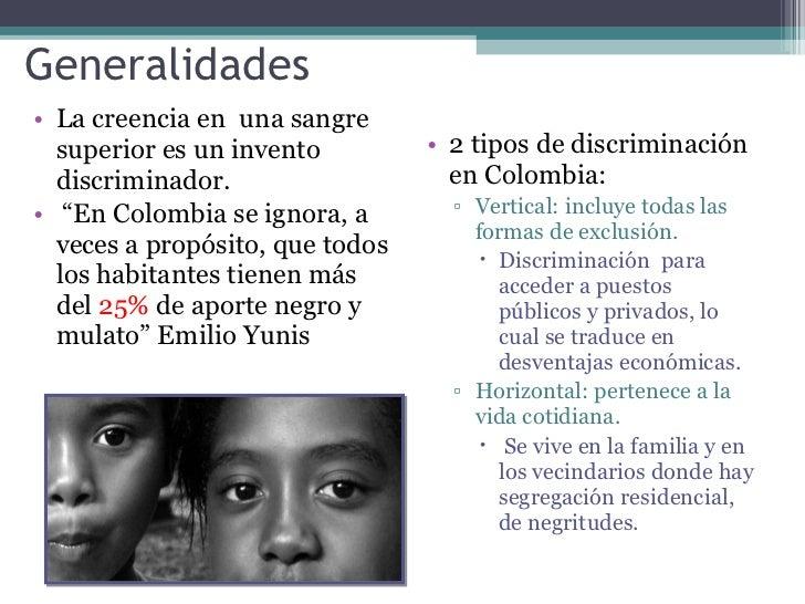 """Generalidades <ul><li>La creencia en una sangre superior es un invento discriminador. </li></ul><ul><li>"""" En Colombia se ..."""