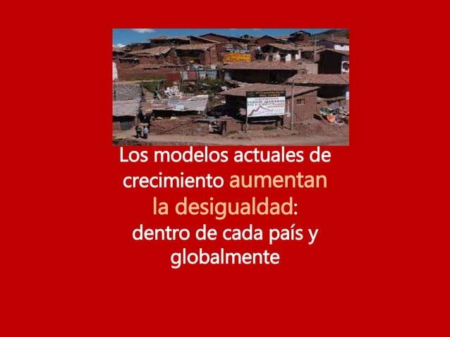 Los modelos actuales de crecimiento aumentan la desigualdad: dentro de cada país y globalmente