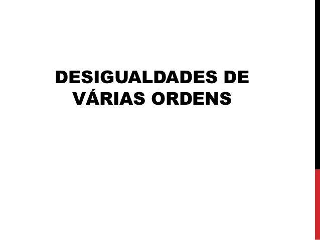 DESIGUALDADES DE VÁRIAS ORDENS