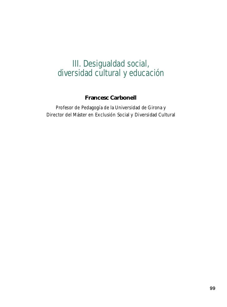 III. Desigualdad social,     diversidad cultural y educación                  Francesc Carbonell    Profesor de Pedagogía ...