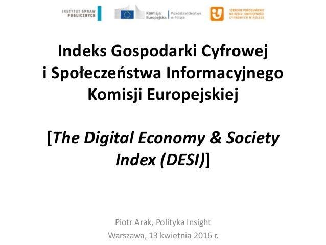 Indeks Gospodarki Cyfrowej i Społeczeństwa Informacyjnego Komisji Europejskiej [The Digital Economy & Society Index (DESI)...