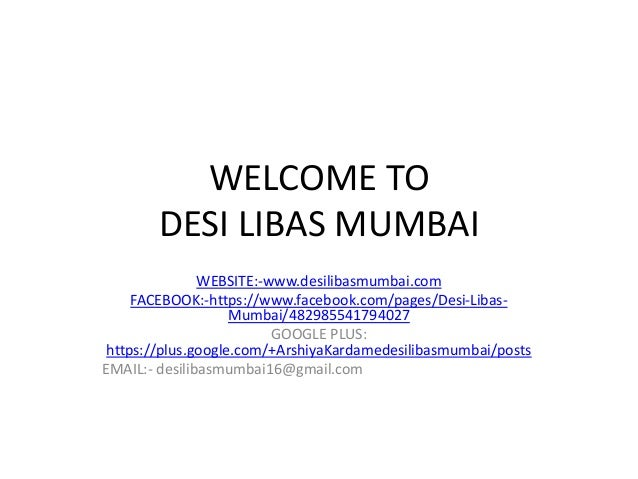 WELCOME TO DESI LIBAS MUMBAI WEBSITE:-www.desilibasmumbai.com FACEBOOK:-https://www.facebook.com/pages/Desi-Libas- Mumbai/...