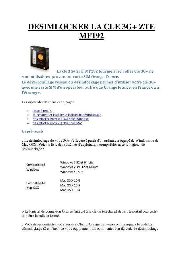 DESIMLOCKER LA CLE 3G+ ZTE MF192  La clé 3G+ ZTE MF192 fournie avec l'offre Clé 3G+ ne sont utilisables qu'avec une carte ...