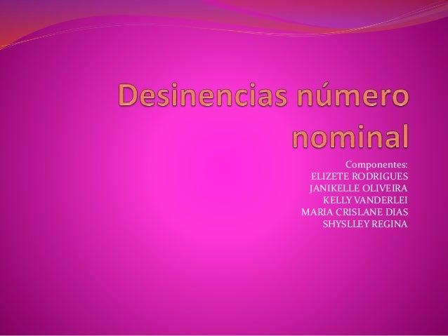 Componentes: ELIZETE RODRIGUES JANIKELLE OLIVEIRA KELLY VANDERLEI MARIA CRISLANE DIAS SHYSLLEY REGINA