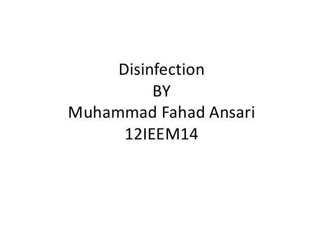 Disinfection          BYMuhammad Fahad Ansari      12IEEM14
