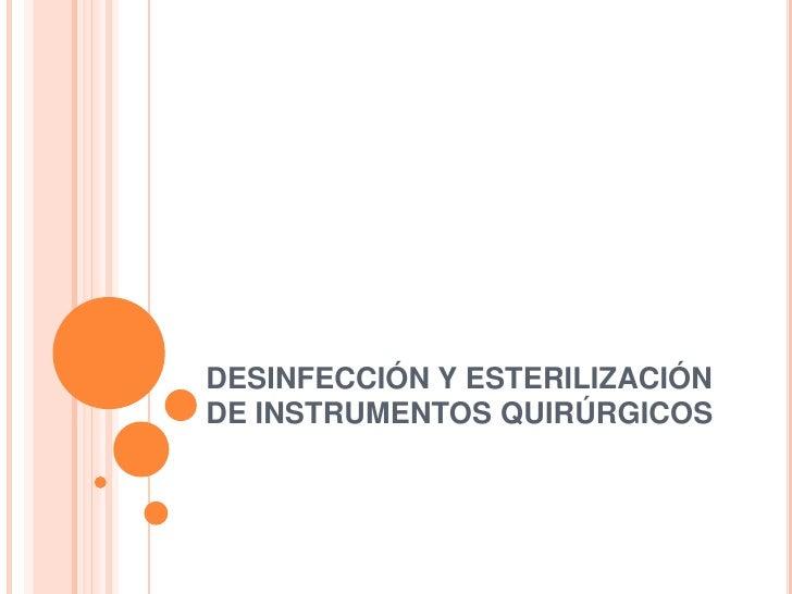 DESINFECCIÓN Y ESTERILIZACIÓN DE INSTRUMENTOS QUIRÚRGICOS<br />