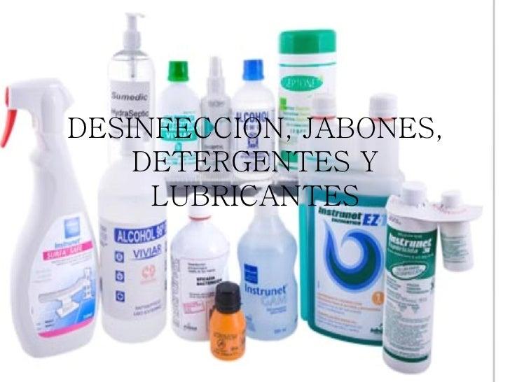 DESINFECCION, JABONES,    DETERGENTES Y     LUBRICANTES