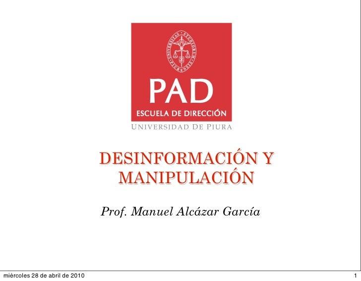 DESINFORMACIÓN Y                                   MANIPULACIÓN                                  Prof. Manuel Alcázar Garc...