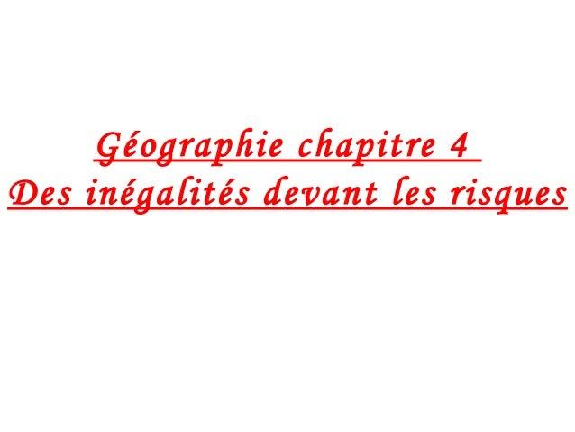 Géographie chapitre 4 Des inégalités devant les risques