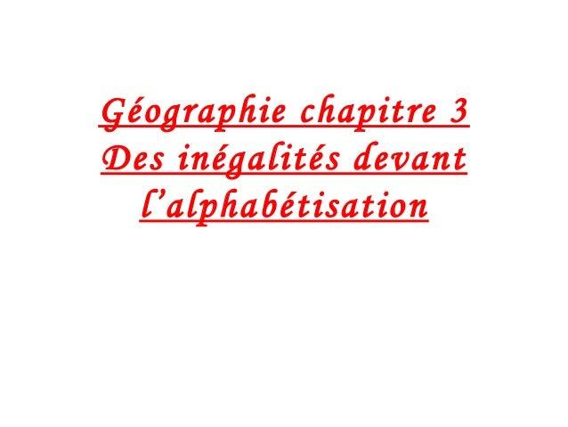 Géographie chapitre 3 Des inégalités devant l'alphabétisation