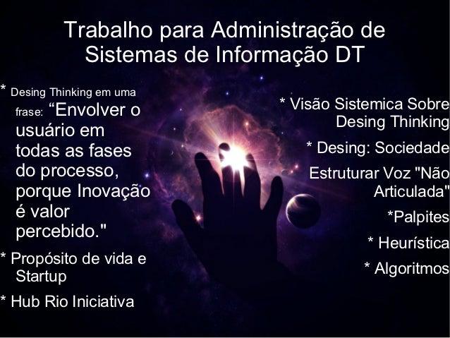"""Trabalho para Administração de             Sistemas de Informação DT* Desing Thinking em uma      """"Envolver o  frase:     ..."""