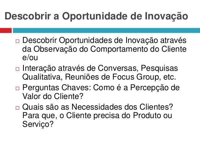 Descobrir a Oportunidade de Inovação         Descobrir Oportunidades de Inovação através da Observação do Comportament...
