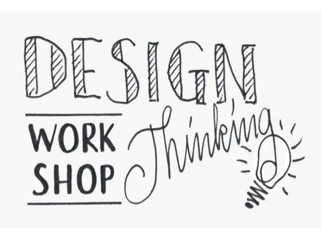 . Desing thinking workshop