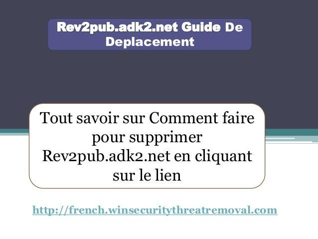 De Deplacement Tout savoir sur Comment faire pour supprimer Rev2pub.adk2.net en cliquant sur le lien http://french.winsecu...