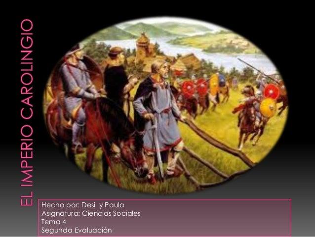 Hecho por: Desi y Paula Asignatura: Ciencias Sociales Tema 4 Segunda Evaluación